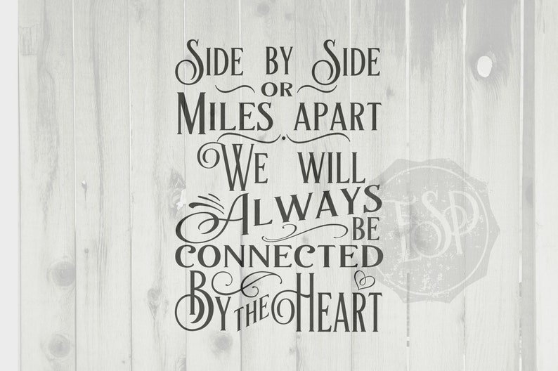 860753ec177e0 Side by Side SVG, Side by side or miles apart, we are connected by the  heart, heart SVG, Distance DXF, Silhouette file, dxf file