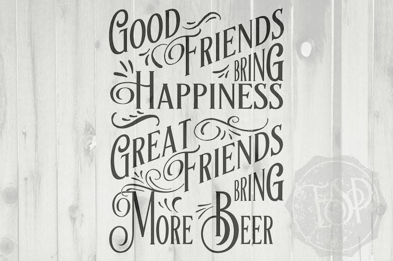 SVG File Beer SVG Commercial SVG Good friends bring   Etsy