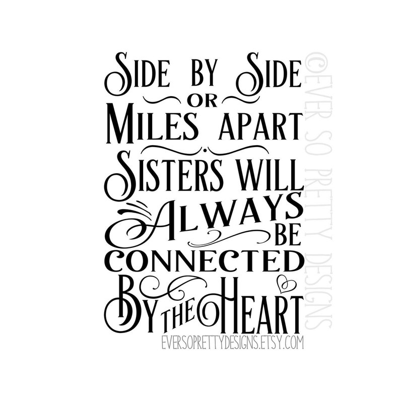 Svg File Sisters Svg Side By Side Or Miles Apart Sisters Etsy
