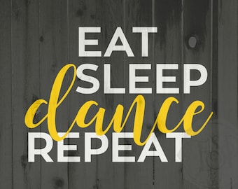 Dance SVG, Commercial cutting file, Eat sleep dance repeat, dance printable file, silhouette cutting file, DXF file, Dance dxf, Dance SVG