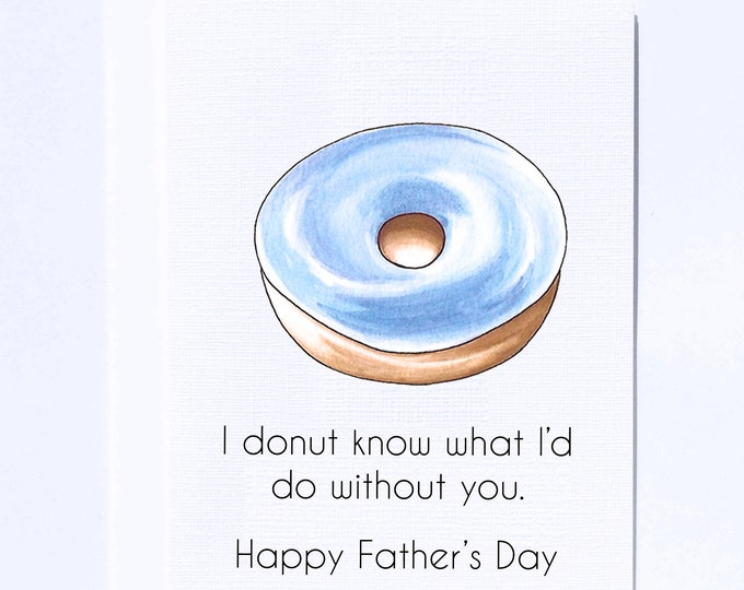 Donut know what I/'d do Father/'s Day Card