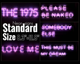 """The 1975 - ILIWYS Promo Neon-Like signs. Standard size (8.3""""×11.8"""")"""