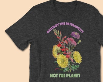 Feminist T-Shirt | Lesbian Feminist Shirt | LGBT | Feminism | Woman March | Destroy Patriarchy Not Planet | Feminist Art | Equality