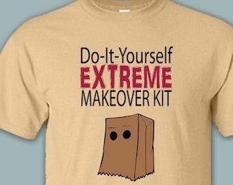 e26bff8bd6 DIY Extreme Makeover Kit Paper Bag Shirt, Ugly Shirt, Funny Shirt, Prank T- Shirt, Offensive Shirts, Plus Size, 6X, 5X, 4X, XS, Soft, Unisex