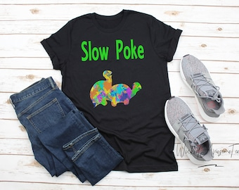 d9d9b787 Slow Poke Shirt, Funny Tee, Turtle Shirt, Offensive Tee, Gift Shirt,  Unisex, Soft, Funny Shirt, Gift for Spouse, Adult Humor