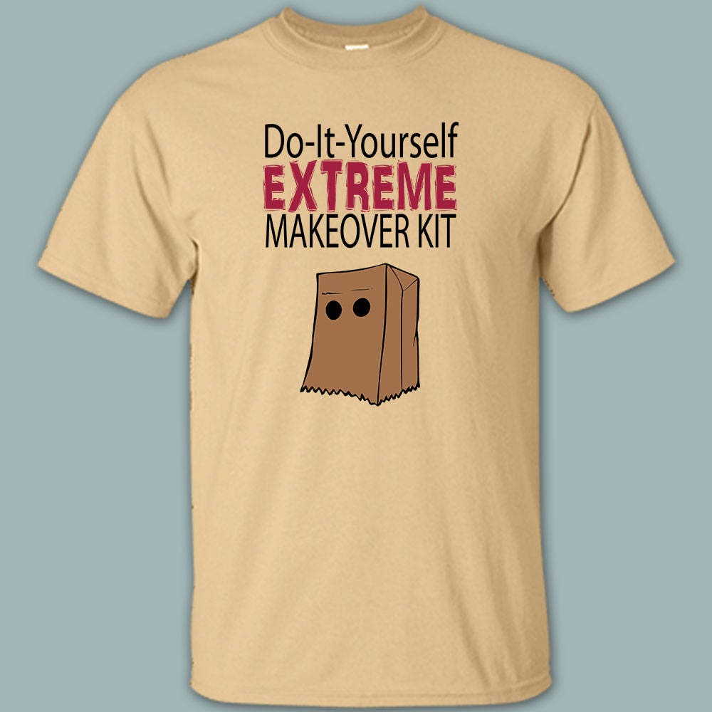 2e9f7c8560 DIY Extreme Makeover Kit Paper Bag Shirt Ugly Shirt Funny | Etsy
