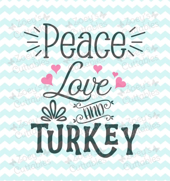 Download Peace Love Turkey SVG Thanksgiving SVG Thanksgiving Turkey ...