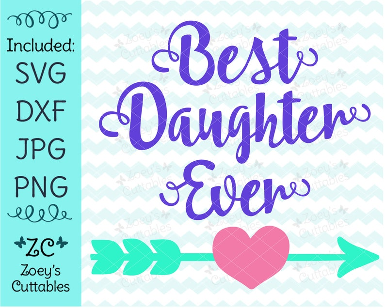 9c6063a8a0527 Best Daughter Ever SVG - Mother Daughter SVG - Best Daughter Ever -  Daughter SVG - Daughter Shirt - Gift for Daughter - Daughter Gift