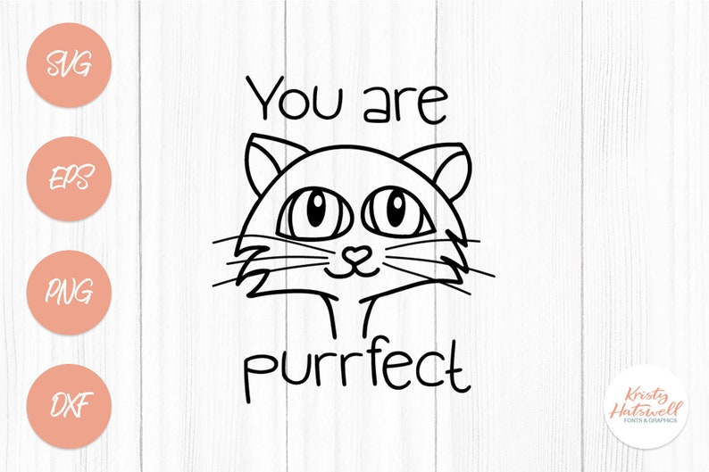 You are purrfect svg dxf png eps cat svg cat dxf cat png image 0