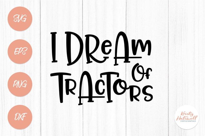 I Dream Of Tractors Svg I Dream Of Tractors Clipart Tractors Etsy