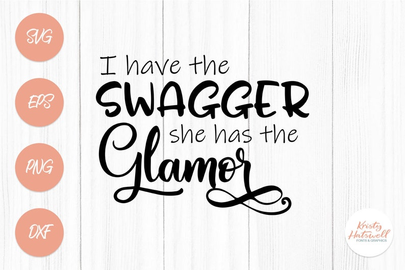 I have the swagger she has the glamor SVG cutting file couple image 0