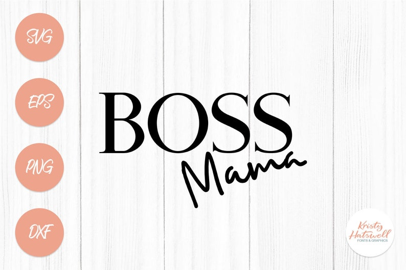 Boss Mama SVG cutting file mama svg boss svg female svg image 0