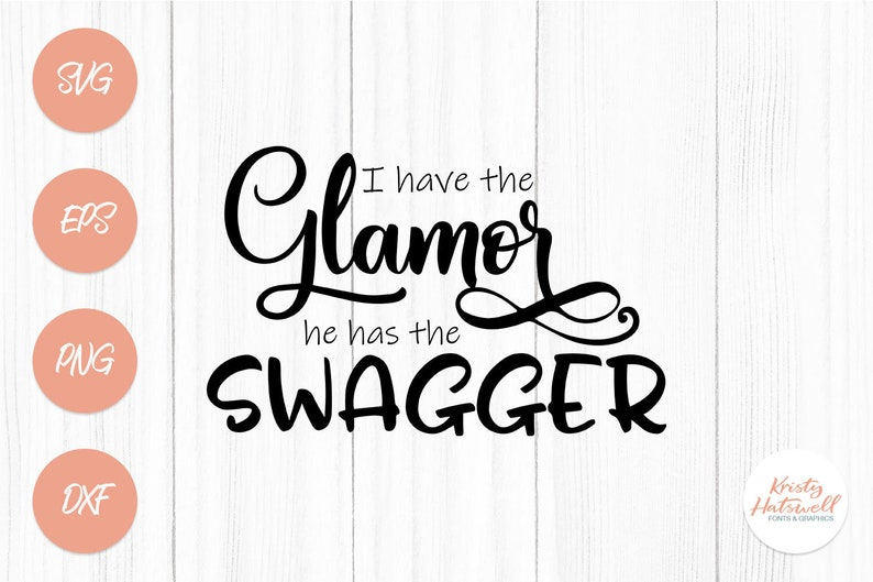 I have the glamor he has the swagger SVG cutting file couple image 0
