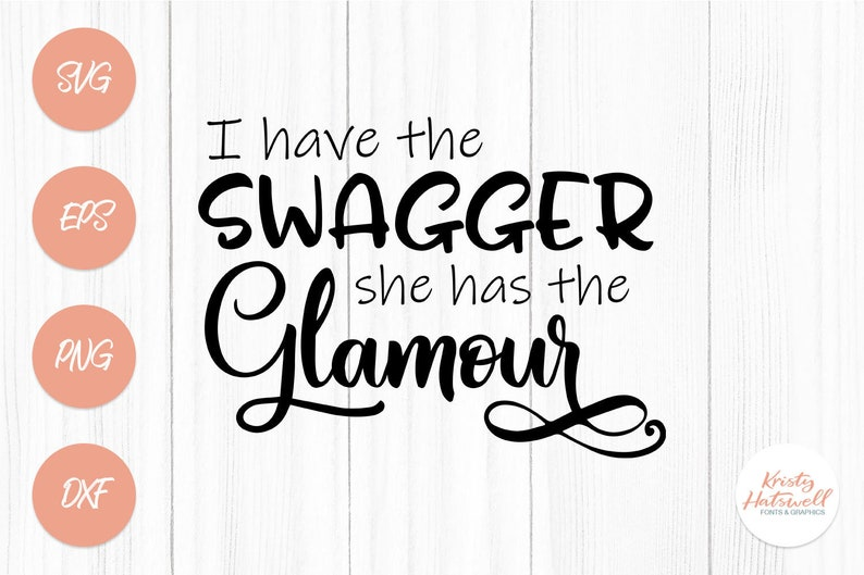 I have the swagger she has the glamour SVG cutting file image 0
