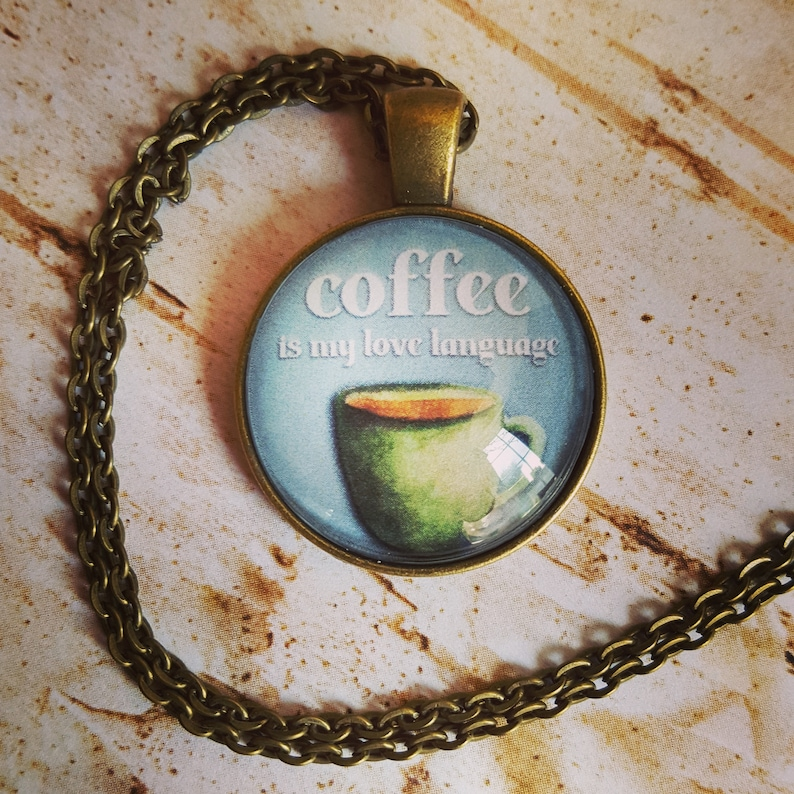 Coffee is my Love Language Pendant Necklace/Coffee image 0