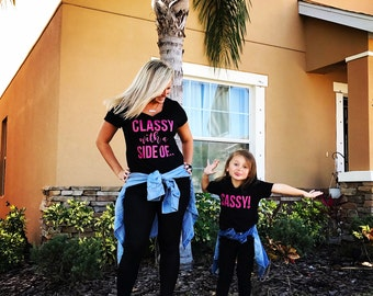 Classy with a side of... Sassy! Matching mom + daughter shirts- classy and sassy shirts