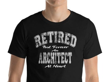 0c12b28cd Funny Retired Architecture T-Shirt-Retirement Gift Shirt For Architects-Retired  But Forever An Architect At Heart
