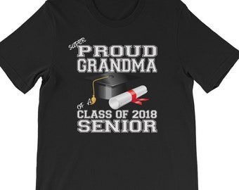 Proud Grandma Of A Senior Class Of 2018 Graduate  Graduation Gift For Graduate Family  Senior 2018 Graduation Party T Shirt
