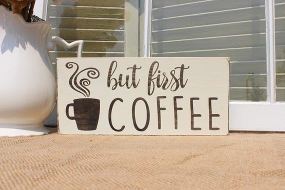 but first coffee wood sign coffee sign coffee signs for | etsy