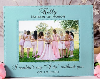 Bridal Party Picture Frame Bride Squad Bride Tribe I Do Crew Maid of Honor Bridesmaid Gift Wedding Party Keepsake Matron of Honor