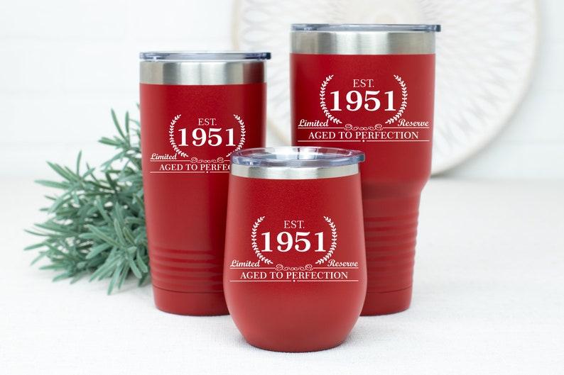 Stemless Wine Tumbler Birthday Gift for Her Est 1951 Travel Tumbler Coffee Mug Gift for Guy 1951 Birthday Gift Birthday Gift for Women