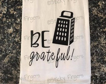 Be Grateful Dish Towel