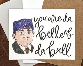 Belle of da Ball || The Office Inspired Greeting Card || Prison Mike Love Card Blank Inside