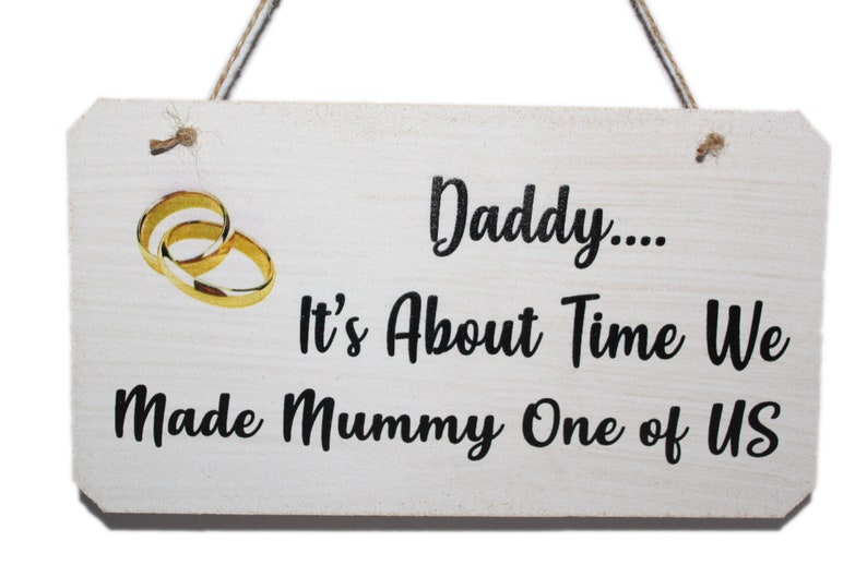 Daddy It's About Time We Made Mummy One Of Us Wedding image 0