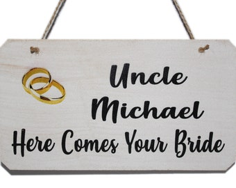 Personalised Uncle Here Comes Your Bride Wedding Sign, Funny Sign for Page Boys or Flowergirls to carry down the aisle