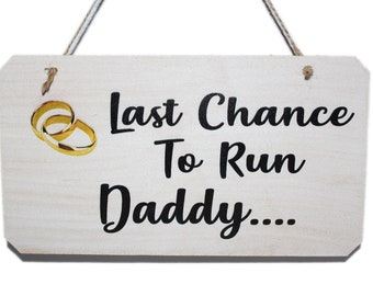 Last Chance To Run Daddy Wedding Sign, Funny Sign for Page Boys or Flowergirls to carry down the aisle