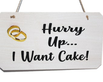Hurry Up... I Want Cake Wedding Sign, Funny Sign for Page Boys or Flowergirls to carry down the aisle