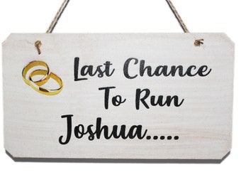 Personalised Last Chance To Run Wedding Sign, Funny Sign for Page Boys or Flowergirls to carry down the aisle