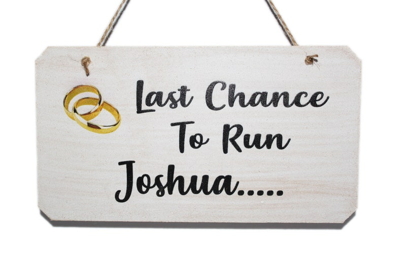 Personalised Last Chance To Run Wedding Sign Funny Sign for image 0