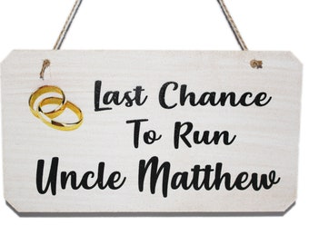 Personalised Last Chance To Run Uncle Wedding Sign, Funny Sign for Page Boys or Flowergirls to carry down the aisle