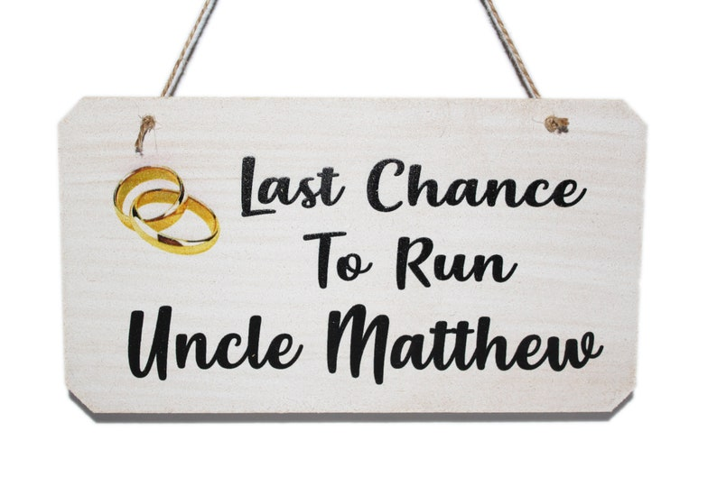 Personalised Last Chance To Run Uncle Wedding Sign Funny Sign image 0