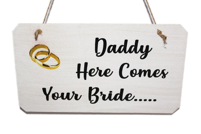 Daddy Here Comes Your Bride Wedding Page Boy Sign image 0