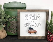 Christmas wood Sign In a world full of grinches be a Griswold nostalgic Christmas Decor
