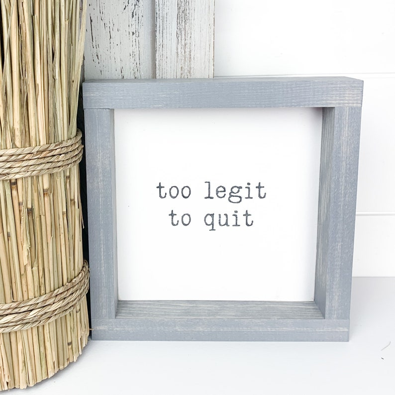 Motivational words music inspired Too legit to quit Mini Wood Sign Shelf Decor