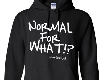Normal For What!? Hoodie