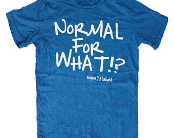 Normal For What!? Color Splash t-shirt