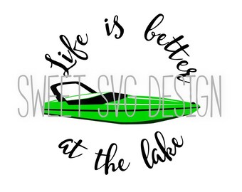 Life is Better at the Lake SVG cutting file, speed boat decal design, speed boat shirt design, boat cutting file, lake cutting file, svg