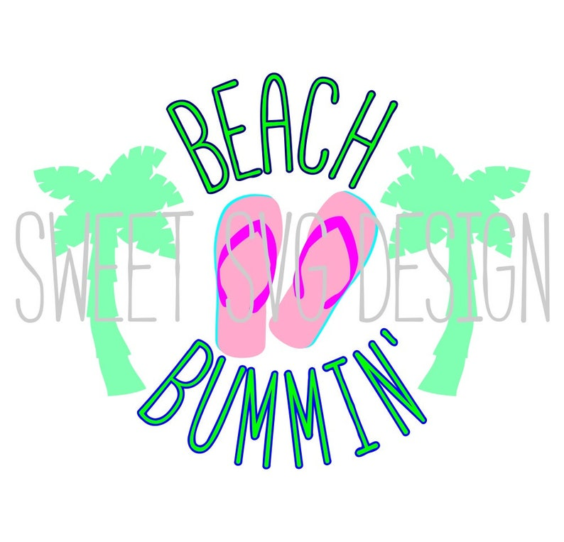 Summer Shirt Design Beach Bum Cutting File Flip Flop svg Beach SVG Palm Tree SVG Commercial Use Beach Shirt Design Beach Bum SVG