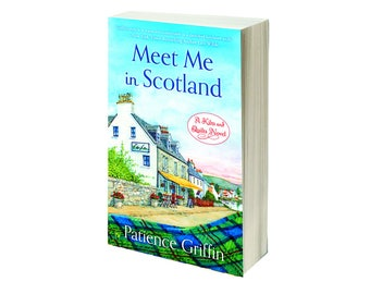 Signed Copy of Meet Me in Scotland, book #2 in the Kilts and Quilts series by Patience Griffin