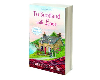 Signed Copy of To Scotland with Love, book #1 in the Kilts and Quilts series by Patience Griffin