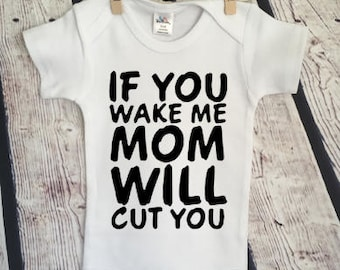 165f7dfd7 If you wake me mom will cut you Snarky Politics Pop Culture Hipster Funny  Adorable Baby Onesie Romper Gift Free Shipping