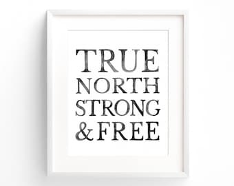 True North Strong & Free | Art Print || Canada 150 | Wall Art | Typography Art | Home Decor | Modern Print | Minimalist Art | Ink Print |
