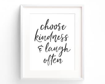 Choose Kindness & Laugh Often || Art Print | Wall Art | Inspirational Quote | Black and White | Home Decor | Brush Lettering | Modern Print