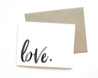 Love.   Card    Greeting Card   Love Card   Anniversary Card   Shower Card   Baby Card   Wedding Card   Handlettered Card   Valentine Card
