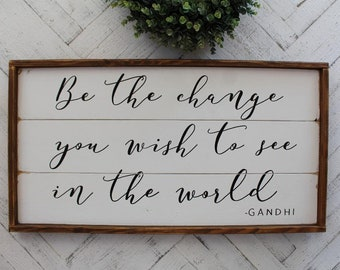 Be the change, Ghandi quote, framed shiplap