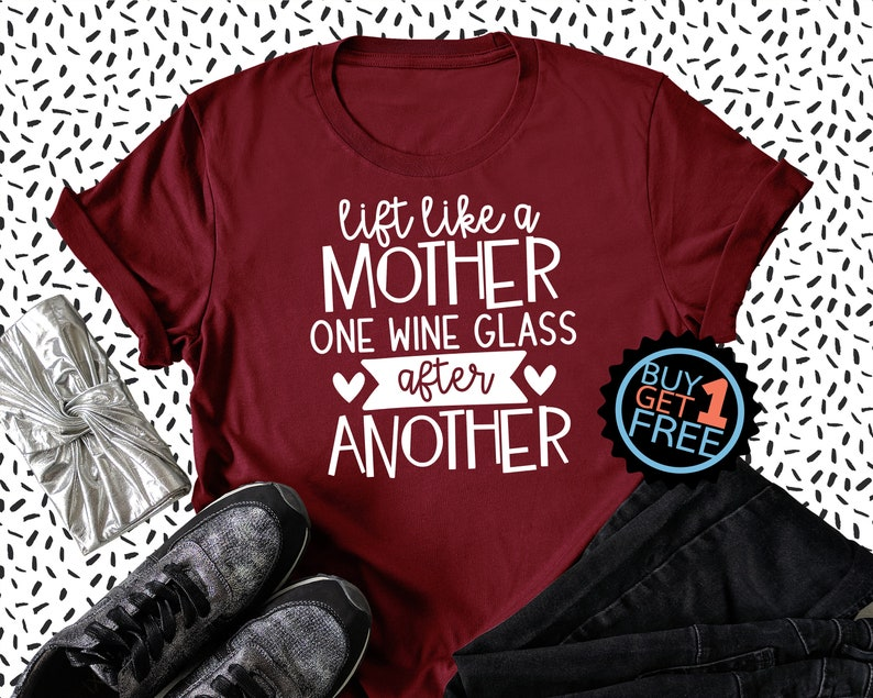 one wine glass after another Lift like a mother Funny Mom Shirt Wine Shirt Mom Life
